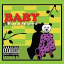 Black Shadow - Baby
