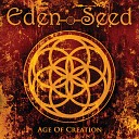 Eden Seed - Between Life and Death