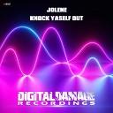 Jolene - Knock Yaself Out Original Mix