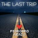 Pegboard Nerds - The Last Trip Original Mix