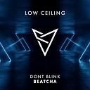 DONT BLINK - BEATCHA