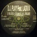 D J Play feat Ladiva - I Wanna Dance All Night Eurodance Mix