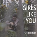 Peter Gergely - Girls Like You