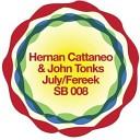 Hernan Cattaneo John Tonks - July Original Mix