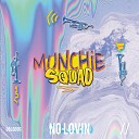 munchies - No Lovin