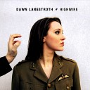 Dawn Langstroth - You Don t Want Me