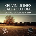 Kelvin Jones - Call You Home (Jam Couche? & Felix Jaehn Remix)