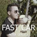 Peter Gergely - Fast Car