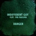 Indifferent Guy feat. Eva Pavl - Danger (AGRMusic)