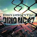 Dino MC47 - Все Когда-то Останется В Прошл