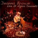 Deanna Brown - Can t Find You
