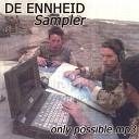 DE EENHEID - There it is