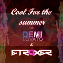 Etroxer - Cool for the Summer ft Demi Lovato Remix