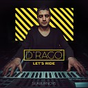 D rago - Let s Ride