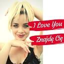 I Love You - Znajde Ci