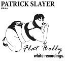Patrick Slayer - Dalma