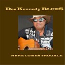 Des Kennedy Blues - Will You Remember Me