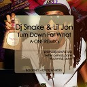 Dj Snake Lil Jon - Turn Down For What A One Remix