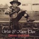 Dexter Crockett - Take Me Sweet Jesus