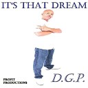 D G P - It s That Dream