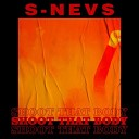 S NEVES - Shoot That Body