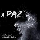 Yago Eloy feat Walace Souza - A Paz