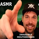 KennyK ASMR - A S M R Inaudible Mouthsounds for Sleep Pt 1