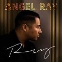 Angel Ray - Solo Tu y Yo