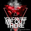 DJ D O C feat Leo Valentine - You Can See Me out There