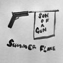 Summer Flake - Son of a Gun