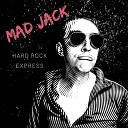 Mad Jack - I m Going Crazy for Your Love
