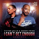 Victor Nillo Edson Pride - I Can t Get Enough GSP Remix