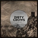 Dirty Crows - Got No Chance Against Rock n roll
