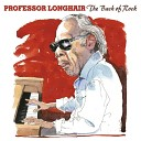 Professor Longhair - Bald Head She Ain t Got No Hair