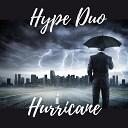Hype Duo - Hurricane