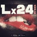 Lx24 - Сегодня пьяным буду вновь