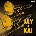 Jay & Kai