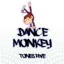 Tones Five - Dance Monkey