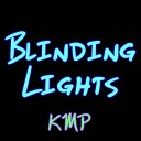 KMP - Blinding Lights Originally Performed by The Weeknd Karaoke Instrumental