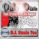D J Stevie Tee feat Krystal Klear Da Rapper - Only One feat Krystal Klear Da Rapper