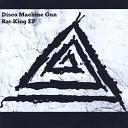 Disco Machine Gun - Ricochet