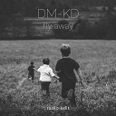 Dm Kd - Fly Away Radio Edit
