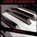 Arthur Dobrucki - Bring It Back