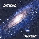 Doc White - I Want To Go Home