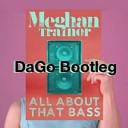 Meghan Trainor - All About That Bass (DaGo Bootleg)