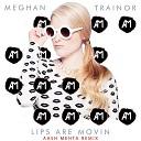 Meghan Trainor - Lips Are Movin (Aash Mehta Remix)