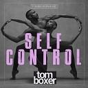 Tom Boxer - Self Control Original Mix