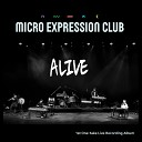 Micro Expression Club - Mirage on the Desert Live