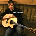 Adam Miller - All I Need