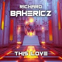 Richard Bahericz feat Austin Leeds Redhead Roman Murky Lights - This Love Extended Mix